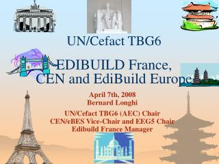 UN/Cefact TBG6 EDIBUILD France, CEN and EdiBuild Europe