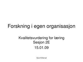 Forskning i egen organisasjon