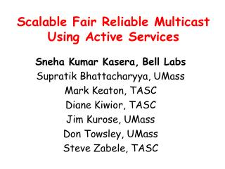 Scalable Fair Reliable Multicast Using Active Services