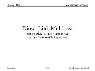 Direct Link Multicast Georg Dickmann, BridgeCo AG  georg.dickmann@bridgeco