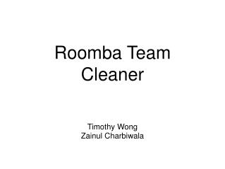 Roomba Team Cleaner