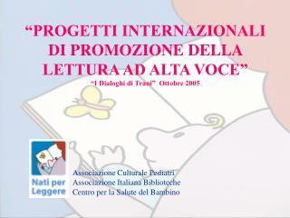 Associazione Culturale Pediatri Associazione Italiana Biblioteche Centro per la Salute del Bambino