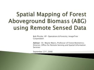 Spatial Mapping of Forest Aboveground Biomass (ABG) using Remote Sensed Data
