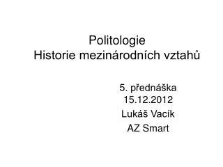 Politologie  Historie mezinárodních vztahů