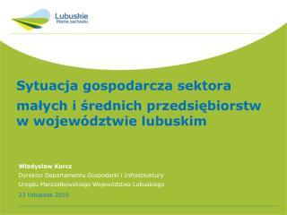 Sytuacja gospodarcza sektora małych i średnich przedsiębiorstw w województwie lubuskim