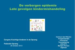 De verborgen epidemie Late gevolgen kindermishandeling