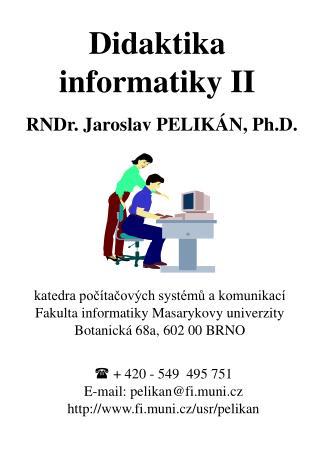 Didaktika informatiky II