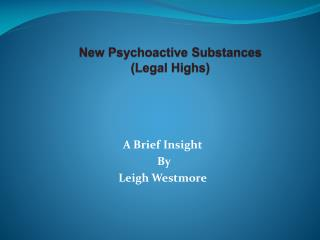 New Psychoactive Substances (Legal Highs)