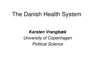 The Danish Health System