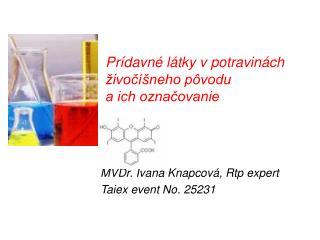 MVDr. Ivana Knapcová, Rtp expert        Taiex event No. 25231