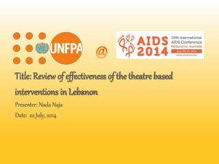 Title: Review of effectiveness of the theatre based  interventions in Lebanon Presenter: Nada Naja
