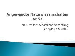 An gewandte  Na turwissenschaften  -  AnNa  -
