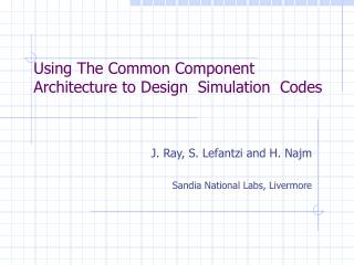 Using The Common Component  Architecture to Design  Simulation  Codes