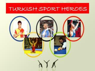 TURKISH SPORT HEROES