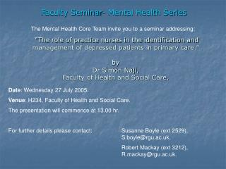 Date : Wednesday 27 July 2005.  Venue : H234, Faculty of Health and Social Care.