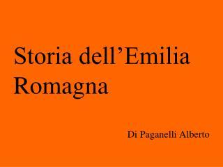 Storia dell'Emilia Romagna Di Paganelli Alberto