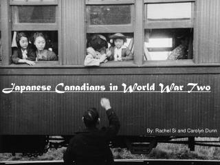 Japanese Canadians in World War Two