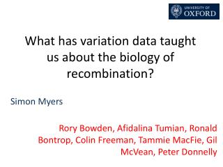 What has variation data taught us about the biology of recombination?