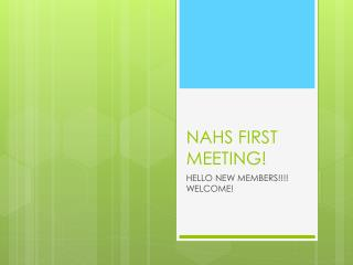 NAHS FIRST MEETING!