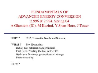 WHY ?         CO2, Terawatts, Needs and Sources, WHAT ?       Few Examples: