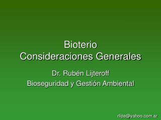 Bioterio  Consideraciones Generales
