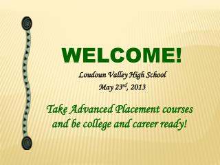 WELCOME! Loudoun Valley High School May 23 rd , 2013