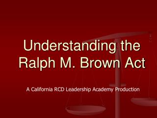 Understanding the Ralph M. Brown Act