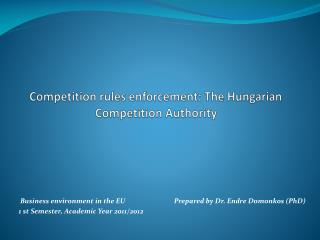Competition rules enforcement:  The  Hungarian Competition  A uthority