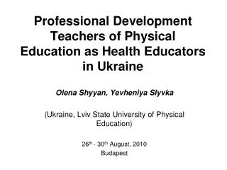Professional Development Teachers of Physical Education as Health Educators in Ukraine