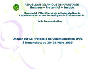 REPUBLIQUE ISLAMIQUE DE MAURITANIE  Honneur   Fraternit    Justice     Secr tariat d  tat Charg  de la Modernisation de
