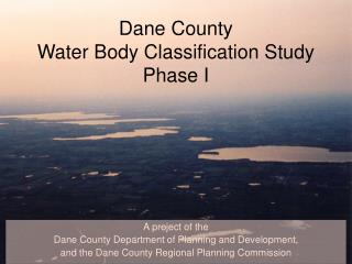 Dane County Water Body Classification Study Phase I