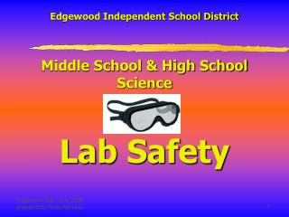 Edgewood Independent School District Middle School & High School Science