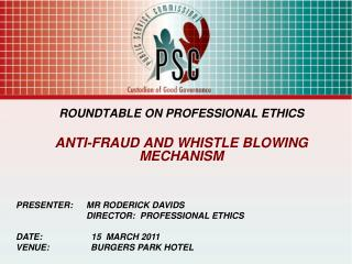 ROUNDTABLE ON PROFESSIONAL ETHICS ANTI-FRAUD AND WHISTLE BLOWING MECHANISM