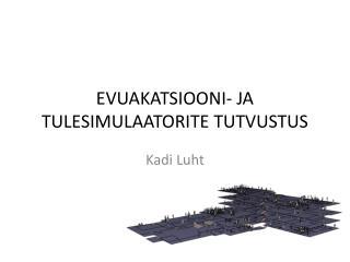 EVUAKATSIOONI- JA TULESIMULAATORITE TUTVUSTUS