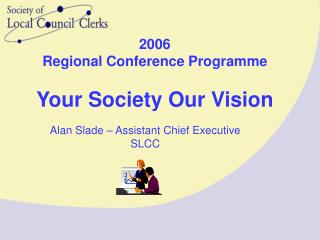 2006 Regional Conference Programme Your Society Our Vision