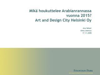 Mikä houkuttelee Arabianrannassa  vuonna 2015? Art and Design City Helsinki Oy
