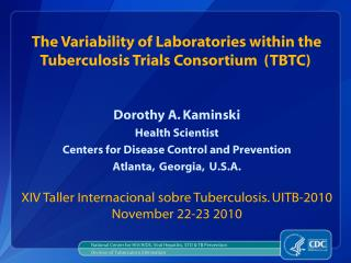 The Variability of Laboratories within the Tuberculosis Trials Consortium  (TBTC)