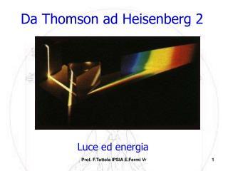 Da Thomson ad Heisenberg 2