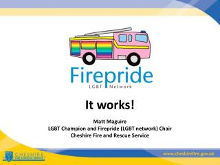 It works! Matt Maguire LGBT Champion and Firepride (LGBT network) Chair