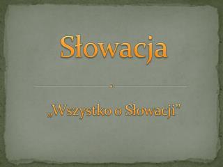 """Słowacja """"Wszystko o Słowacji"""""""