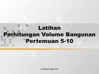 Latihan Perhitungan Volume Bangunan Pertemuan 5-10