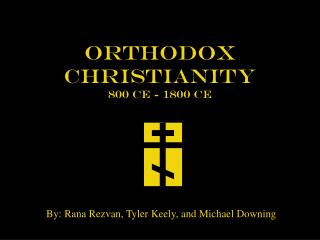 Orthodox  Christianity 800 CE - 1800 CE