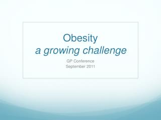 Obesity  a growing challenge