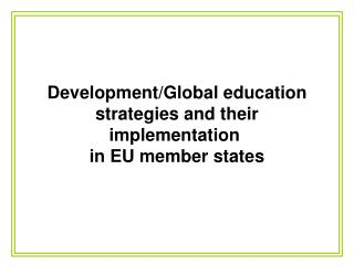 Development/Global education strategies and their implementation  in EU member states