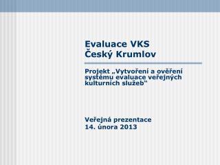 Evaluace VKS ?esk� Krumlov