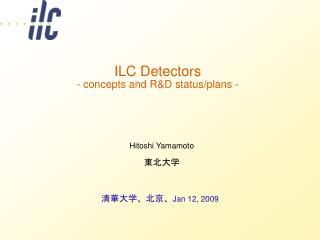 ILC Detectors  - concepts and R&D status/plans -