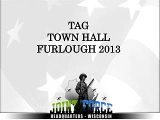 TAG  TOWN HALL FURLOUGH 2013