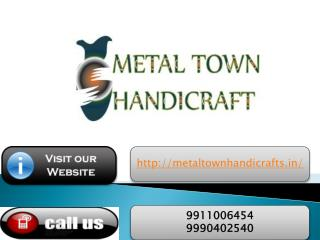 metal town handicrafts delhi 9911006454 , 9990402540