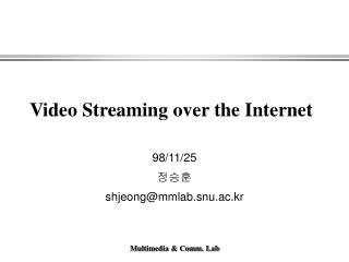 Video Streaming over the Internet