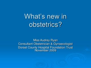 What s new in obstetrics